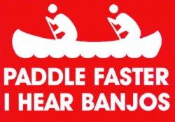 Paddle-Faster-I-Hear-Banjos-Posters.jpg