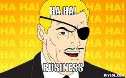 haha-business-meme-generator-ha-ha-business-0c2fe7.jpg